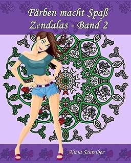 Färben macht Spaß - Zendalas - Band 2: Der Mix aus Mandalas, Doodles, Tangles: Volume 2