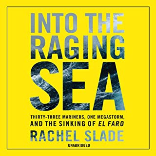 Into the Raging Sea: Thirty-Three Mariners, One Megastorm, and the Sinking of the El Faro, Library Edition
