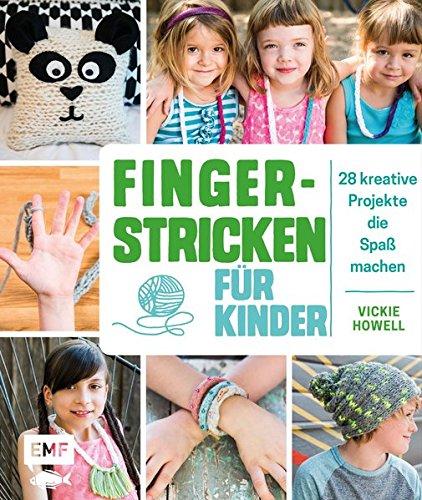 Fingerstricken für Kinder: 28 kreative Projekte, die Spaß machen