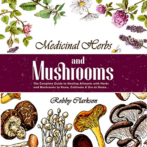 Medicinal Herbs and Mushrooms audiobook cover art