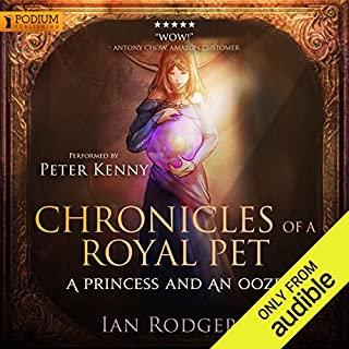 Chronicles of a Royal Pet: A Princess and an Ooze cover art