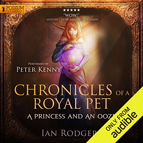 Chronicles of a Royal Pet: A Princess and an Ooze Titelbild