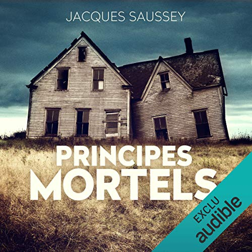 Principes mortels                   By:                                                                                                                                 Jacques Saussey                               Narrated by:                                                                                                                                 Benjamin Jungers                      Length: 6 hrs and 51 mins     Not rated yet     Overall 0.0