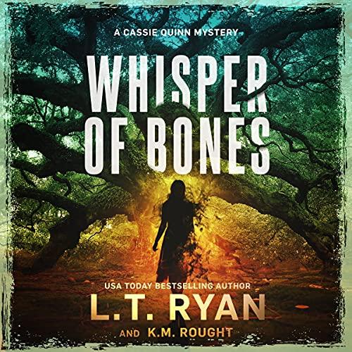 Whisper of Bones Audiobook By L.T. Ryan, K.M. Rought cover art