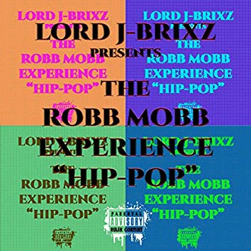 The Robb Mobb Experience Hip-Pop