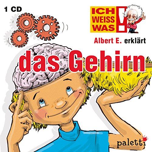 Ich weiss was! Albert E. erklärt das Gehirn Kinder Wissens CD Hörbuch
