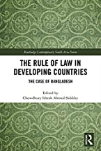 The Rule of Law in Developing Countries: The Case of Bangladesh (Routledge Contemporary South Asia Series Book 121)
