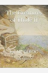 The Creatures of Thulê II: for MYFAROG Paperback