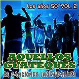Aquellos Guateques los Años 50 Vol. 2