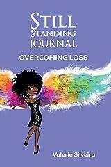 Still Standing Journal: Overcoming Loss Paperback
