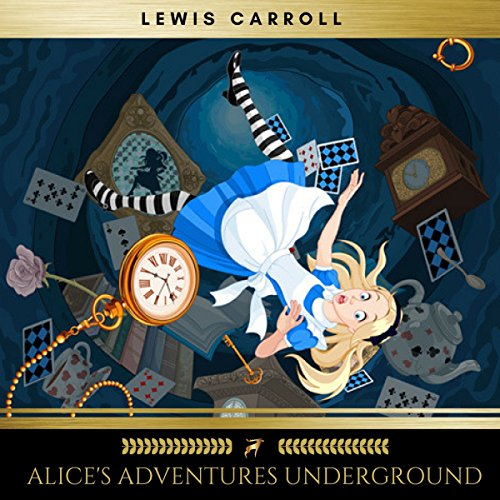 Alice's Adventures Underground cover art