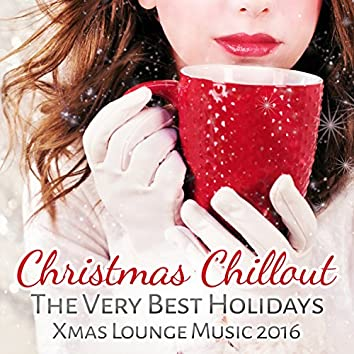 Christmas Chillout: The Very Best Holidays Xmas Lounge Music 2016