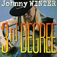 3Rd Degree by Johnny Winter (2011-04-06)