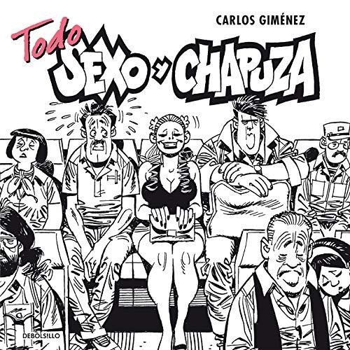 Todo sexo y chapuza/ All sex and chapuza