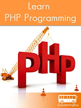 Learn PHP Programming by GoLearningBus