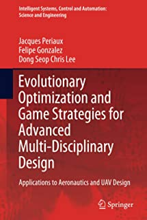 Evolutionary Optimization and Game Strategies for Advanced Multi-Disciplinary Design: Applications to Aeronautics and UAV ...