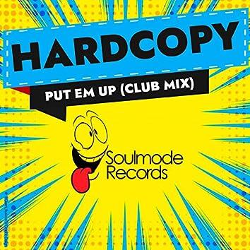 Put Em Up (Club Mix)