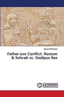 Father-son Conflict: Rostam & Sohrab vs. Oedipus Rex