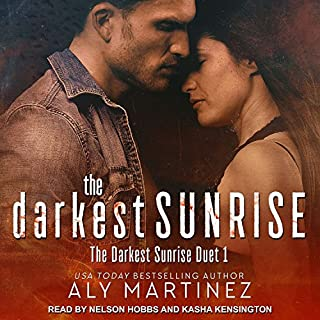 The Darkest Sunrise                   By:                                                                                                                                 Aly Martinez                               Narrated by:                                                                                                                                 Nelson Hobbs,                                                                                        Kasha Kensington                      Length: 6 hrs and 54 mins     1 rating     Overall 5.0