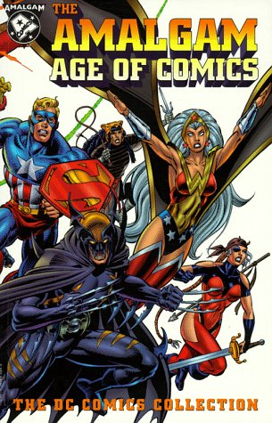 The Amalgam Age of Comics (The DC Comics Collection)