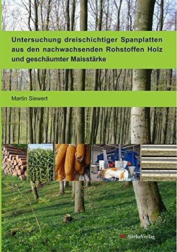 Untersuchung dreischichtiger Spanplatten aus den nachwachsenden Rohstoffen Holz und geschäumter Maisstärke