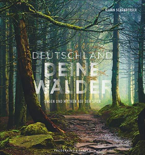 Bildband: Deutschland deine Wälder. Sagen und Mythen auf der Spur. Die geheimnisvollsten Wälder in faszinierenden Fotografien. Mit Vorschlägen für Wanderungen durch den deutschen Wald.*
