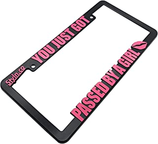 STYLN You JUST GOT Passed by A Girl License Plate Frame