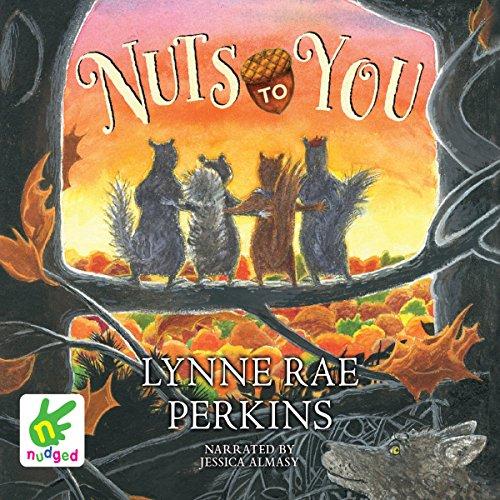 Nuts to You                   De :                                                                                                                                 Lynne Rae Perkins                               Lu par :                                                                                                                                 Jessica Almasy                      Durée : 2 h et 42 min     Pas de notations     Global 0,0