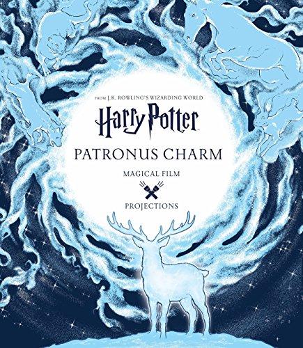 Harry Potter: Projections de films magiques: charme du Patronus (JK Rowling