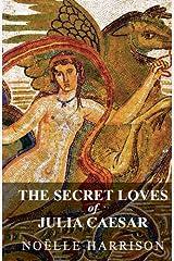 The Secret Loves of Julia Caesar Relié