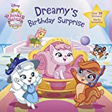 Dreamy's Birthday Surprise (Disney Palace Pets: Whisker Haven Tales)...