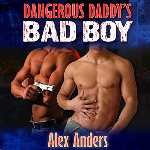 Dangerous Daddy's Bad Boy audiobook cover art