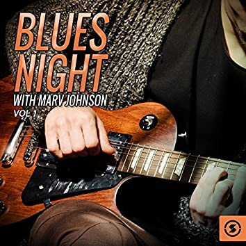 Blues Night with Marv Johnson, Vol. 1