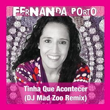 Tinha Que Acontecer (DJ Mad Zoo Remix)