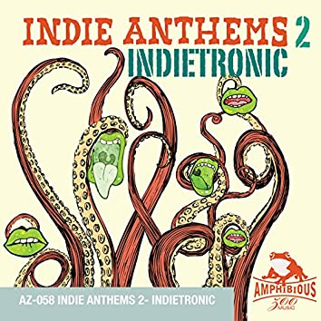 Indie Anthems, Vol. 2: Indietronic