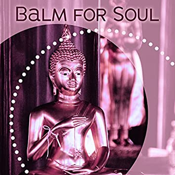Balm for Soul – Yoga Music, Calm Meditation, Nature Sounds, Stress Relief, Deep Focus & Mantra, Clear Mind, Better Concentration