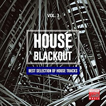 House Blackout, Vol. 3 (Best Selection Of House Tracks)
