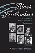 Black Freethinkers: A History of African American Secularism (Critical Insurgencies)