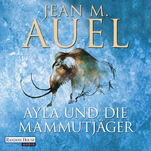 Ayla und die Mammutjäger audiobook cover art