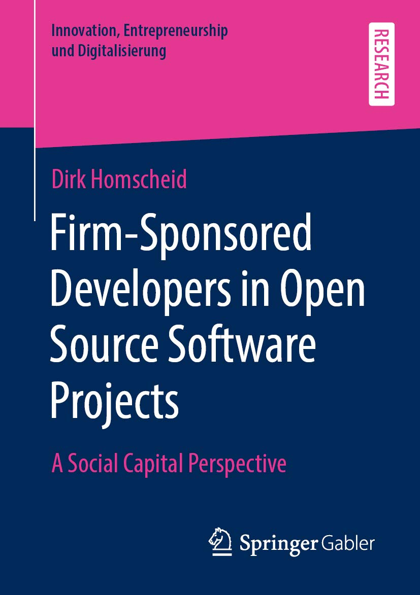 Firm-Sponsored Developers in Open Source Software Projects: A Social Capital Perspective (Innovation, Entrepreneurship und Digitalisierung)