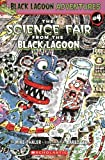 The Science Fair From The Black Lagoon (Black Lagoon Adventures)