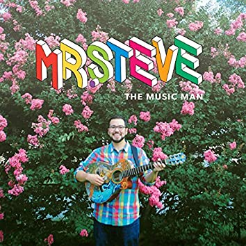 Mr. Steve, the Music Man