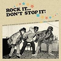 ROCK IT, DON'T STOP IT