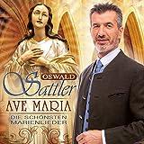 Songtexte von Oswald Sattler - Ave Maria: Die schönsten Marienlieder