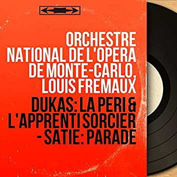 Dukas: La Péri & L'Apprenti sorcier - Satie: Parade (Mono Version)