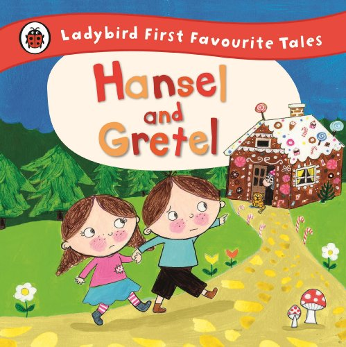 Hansel and Gretel: Ladybird First Favourite Tales (English Edition)