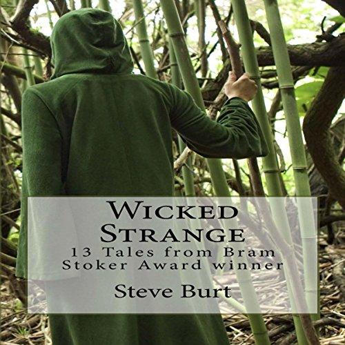 Wicked Strange     13 Tales from Bram Stoker Award Winner Steve Burt              By:                                                                                                                                 Steve Burt                               Narrated by:                                                                                                                                 Michael Piotrasch                      Length: 4 hrs and 28 mins     2 ratings     Overall 4.5