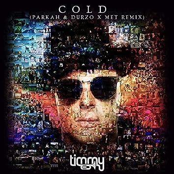 Cold (PARKAH & DURZO x MET Remix)