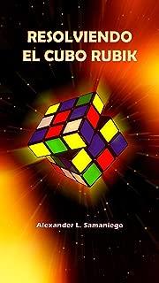 Resolviendo el cubo Rubik (Spanish Edition)