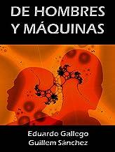 DE HOMBRES Y MÁQUINAS (Spanish Edition)